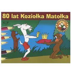 80 lat Koziołka Matołka. Malowanka - Walentynowicz Marian, Makuszyński Kornel - Dostawa Gratis, szczegóły zobacz w sklepie