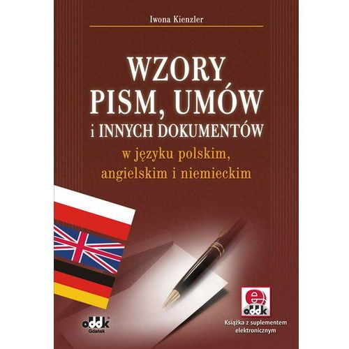 Wzory pism umów i innych dokumentów w języku polskim angielskim i niemieckim (opr. miękka)