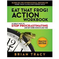 Eat That Frog! The Workbook