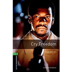 Cry Freedom The Oxford Bookworms Library Stage 6