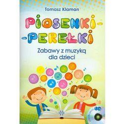 Piosenki perełki Zabawy z muzyką dla dzieci + CD (opr. miękka)