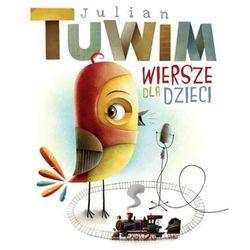 Wiersze dla dzieci. Julian Tuwim (opr. twarda)