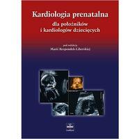 Kardiologia prenatalna dla położników i kardiologów dziecięcych (opr. twarda)