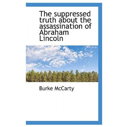 Suppressed Truth about the Assassination of Abraham Lincoln