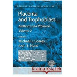 Placenta and Trophoblast: Methods and Protocols, Volume II
