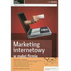 Marketing internetowy w małej firmie. Wydanie II zaktualizowane (opr. miękka)