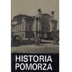 Historia Pomorza. Tom 4. Część 2 (opr. twarda)