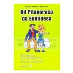 Matematyka GIM KL 1. Ćwiczenia część 2. Od Pitagorasa do Euklidesa (opr. miękka)