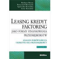 Leasing kredyt faktoring jako formy finansowania przedsiębiorstw - Baran Barbara, Biernacki Krzysztof, Kowalska Agnieszka, Kowalski Artur
