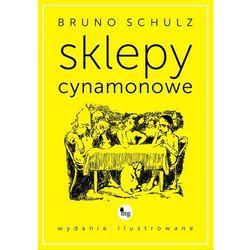 Sklepy cynamonowe - wydanie ilustrowane - Bruno Schulz