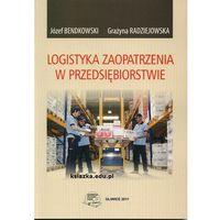 Logistyka zaopatrzenia w przedsiębiorstwie (opr. miękka)