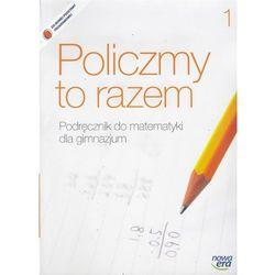 Matematyka GIM 1 Policzmy to razem Podr w.2014 (opr. broszurowa)
