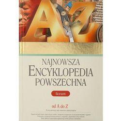 Najnowsza Encyklopedia powszechna - Liceum (opr. twarda)