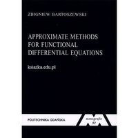 Approximate methods for functional differential equations (opr. miękka)