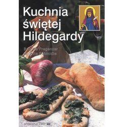 Kuchnia świętej Hildegardy - Pregenzer Brigitte, Schmidle Brigitte (opr. broszurowa)
