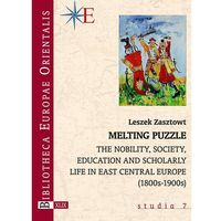 Melting Puzzle. The nobility, society, education and scholary life in East Central Europe (1800s-1900s) - książka