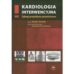 Kardiologia interwencyjna. Zabiegi przezskórne pozawieńcowe (opr. twarda)