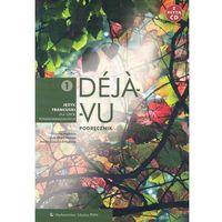 Deja vu 1 Podręcznik z płytą CD Język francuski (opr. miękka)