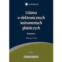 Ustawa o elektronicznych instrumentach płatniczych. Komentarz (opr. miękka)