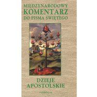 Dzieje Apostolskie. Międzynarodowy Komentarz do Pisma Świętego (opr. twarda)