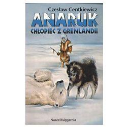Anaruk chłopiec z Grenlandii (opr. miękka)
