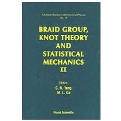 Braid Group, Knot Theory and Statistical Mechanics
