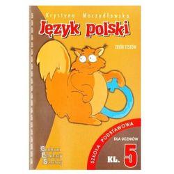Testy Z Języka Polskiego Dla Klasy 5 Szkoły Podstawowej (opr. miękka)