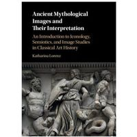 Ancient Mythological Images and their Interpretation