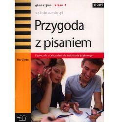 Nowa Przygoda z Pisaniem. Język Polski. Podręcznik z Ćwiczeniami do Kształcenia Językowego. Klasa 2. Gimnazjum (opr. miękka)