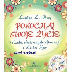Pokochaj swoje życie. Nauka skutecznych afirmacji z Luise Hay (+ CD) - D. Harald Alke (opr. miękka)