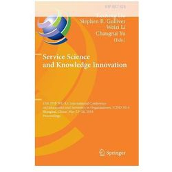 Service Science and Knowledge Innovation: 15th Ifip Wg 8.1 International Conference on Informatics and Semiotics in Organisations, Iciso 2014, Shangha