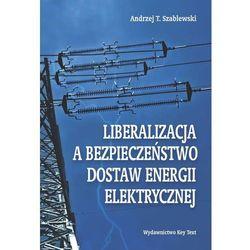 Liberalizacja a bezpieczeństwo dostaw energii elektrycznej