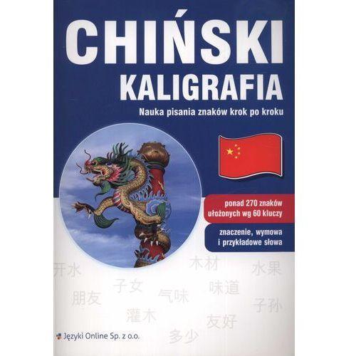 Chiński. Kaligrafia. Nauka Pisania Znaków Krok Po Kroku (opr. miękka)