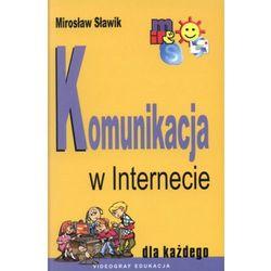 Komunikacja w internecie dla każdego (opr. miękka)