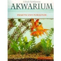 Akwarium Praktyczny poradnik (opr. kartonowa)