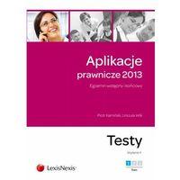 Aplikacje prawnicze 2013. Egzamin wstępny i końcowy Testy. Tom 1 (opr. miękka)