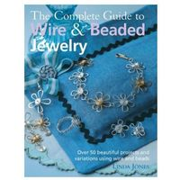 Complete Guide to Wire & Beaded Jewelry