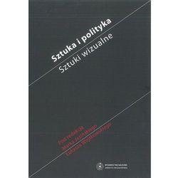 EBOOK Sztuka i polityka. Sztuki wizualne