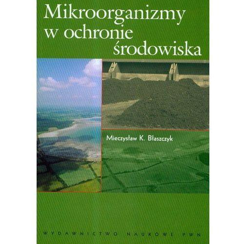 Mikroorganizmy w ochronie środowiska (opr. miękka)