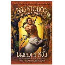 Baśniobór. Plaga cieni - Brandon Mull - Dostawa Gratis, szczegóły zobacz w sklepie (opr. broszurowa)