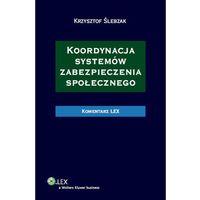 Koordynacja systemów zabezpieczenia społecznego Komentarz (opr. twarda)