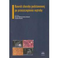 Nawrót choroby podstawowej po przeszczepieniu wątroby (opr. miękka)