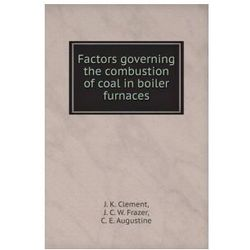 Factors Governing the Combustion of Coal in Boiler Furnaces