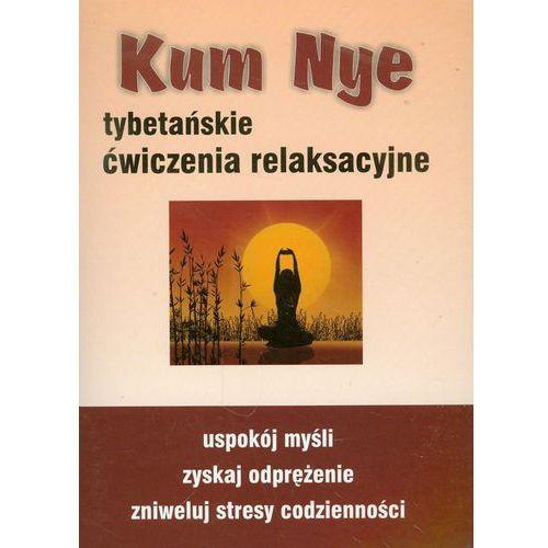 Kum Nye. Tybetańskie ćwiczenia relaksacyjne (opr. miękka)
