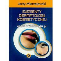 Elementy dermatologii kosmetycznej (opr. miękka)