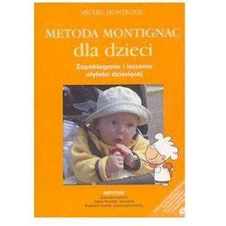 METODA MONTIGNAC DLA DZIECI. Zapobieganie i leczenie otyłości dziecięcej (opr. miękka)