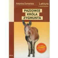 Paziowie króla Zygmunta Lektura z opracowaniem (opr. miękka)