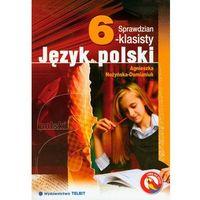 SPRAWDZIAN 6-KLASISTY JĘZYK POLSKI - Agnieszka Nożyńska-Demaniuk (opr. miękka)