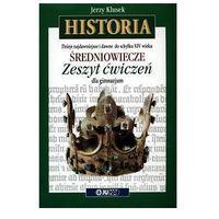 Historia. Średniowiecze. Zeszyt ćwiczeń. (opr. miękka)