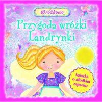 Przygody wróżki Landrynki. Książka o słodkim zapachu (opr. kartonowa)